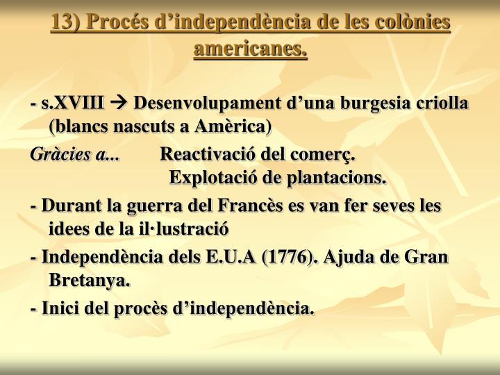13) Procés d'independència de les colònies americanes.