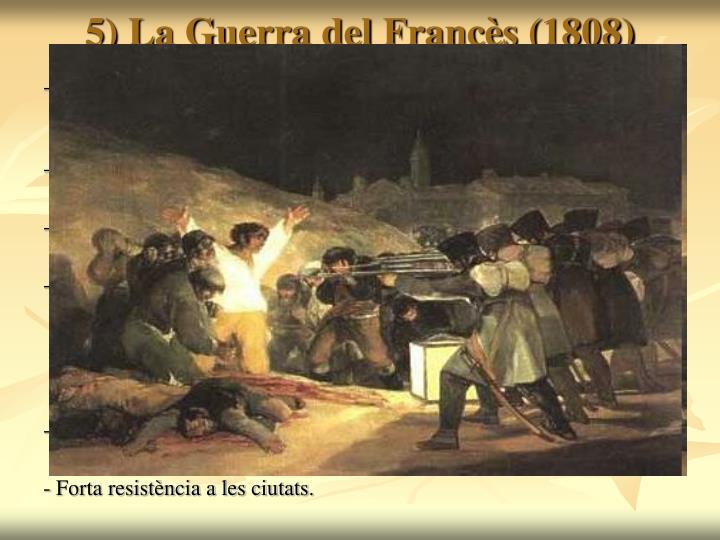 5) La Guerra del Francès (1808)