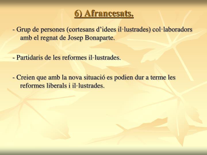 6) Afrancesats.