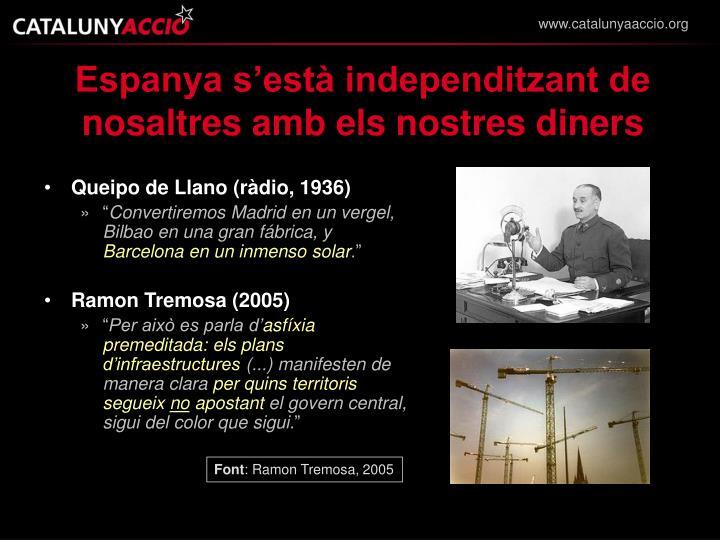 Espanya s'està independitzant de nosaltres amb els nostres diners