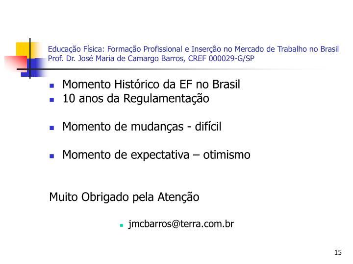 Educação Física: Formação Profissional e Inserção no Mercado de Trabalho no Brasil