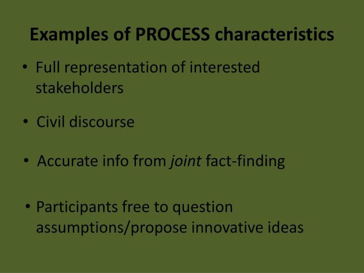 Examples of PROCESS characteristics