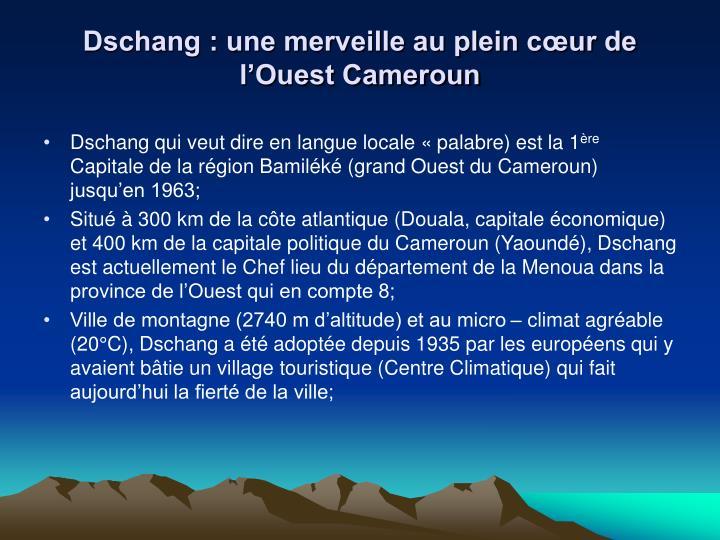 Dschang : une merveille au plein cœur de l'Ouest Cameroun