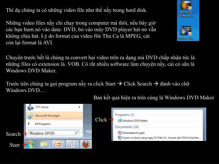 Thí dụ chúng ta có những video file như thế nầy trong hard disk.