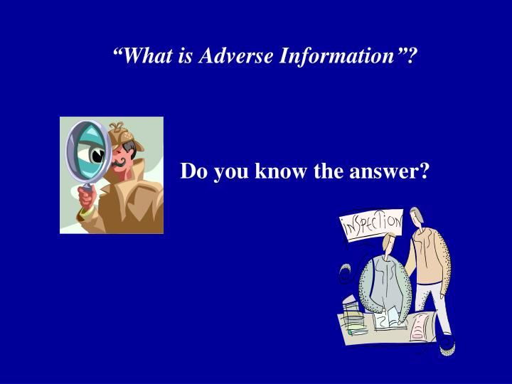 """What is Adverse Information""?"