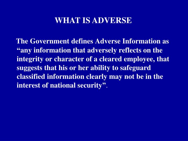 WHAT IS ADVERSE