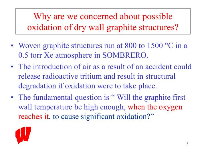Why are we concerned about possible oxidation of dry wall graphite structures