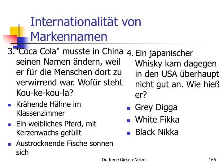 """3.""""Coca Cola"""" musste in China seinen Namen ändern, weil er für die Menschen dort zu verwirrend war. Wofür steht Kou-ke-kou-la?"""