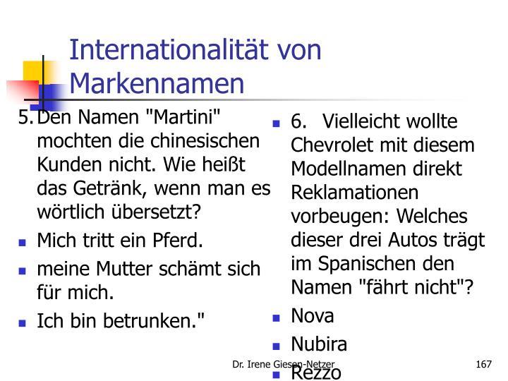 """5.Den Namen """"Martini"""" mochten die chinesischen Kunden nicht. Wie heißt das Getränk, wenn man es wörtlich übersetzt?"""