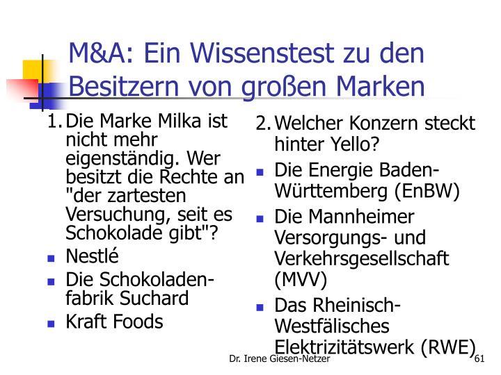 """1.Die Marke Milka ist nicht mehr eigenständig. Wer besitzt die Rechte an """"der zartesten Versuchung, seit es Schokolade gibt""""?"""