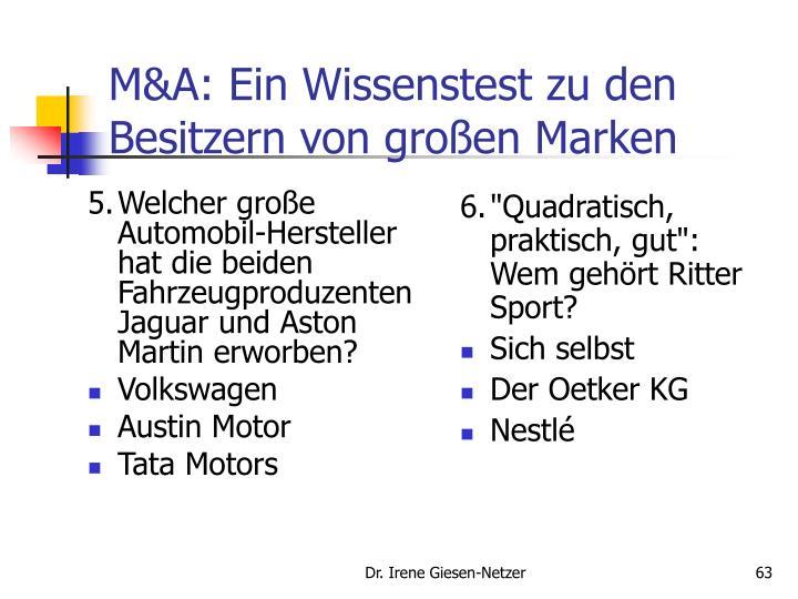 5.Welcher große Automobil-Hersteller hat die beiden Fahrzeugproduzenten Jaguar und Aston Martin erworben?