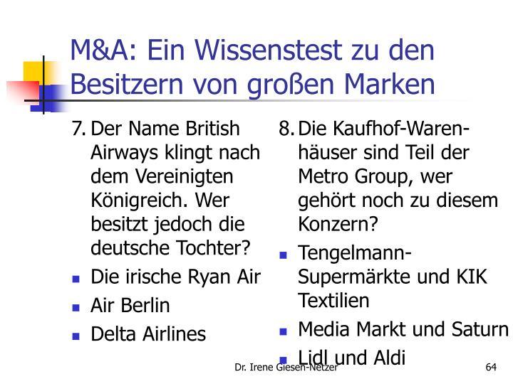 7.Der Name British Airways klingt nach dem Vereinigten Königreich. Wer besitzt jedoch die deutsche Tochter?