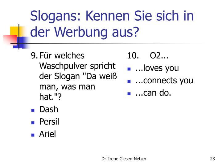 """9.Für welches Waschpulver spricht der Slogan """"Da weiß man, was man hat.""""?"""