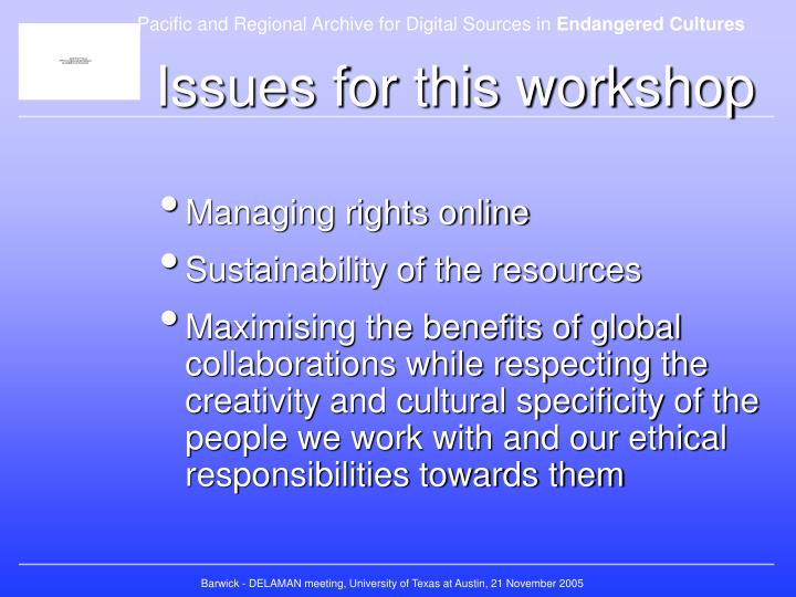Issues for this workshop