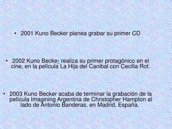 2001 Kuno Becker planea grabar su primer CD