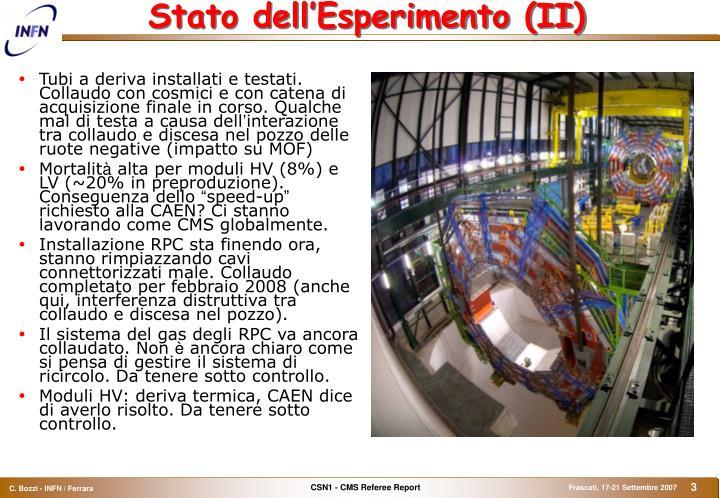 Stato dell'Esperimento (II)