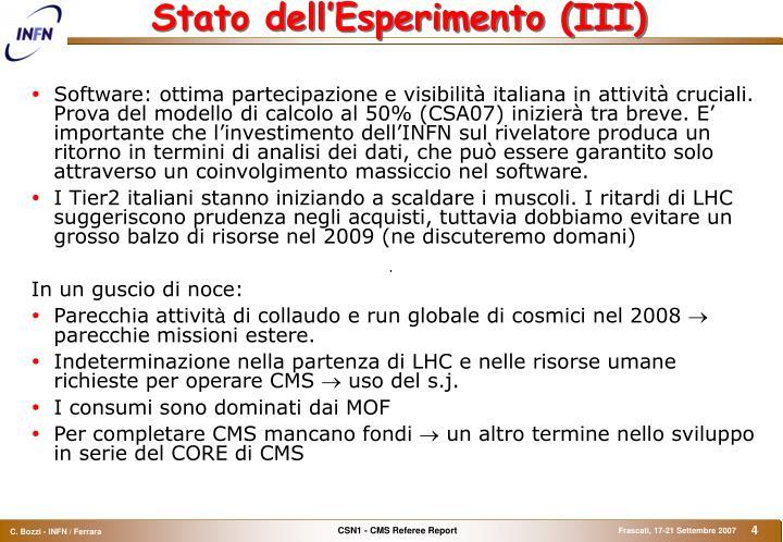 Stato dell'Esperimento (III)