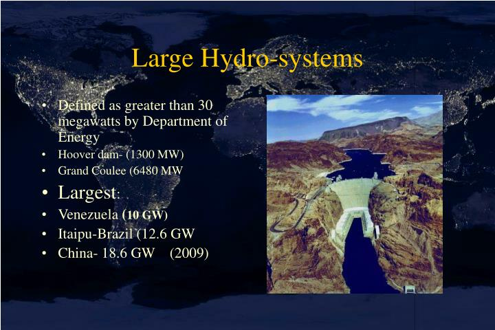 Large Hydro-systems