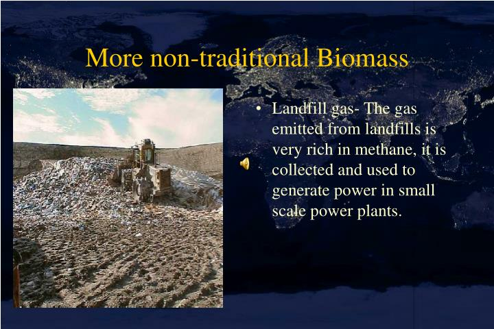 More non-traditional Biomass