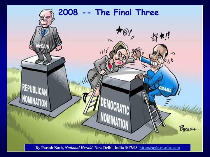 2008 -- The Final Three