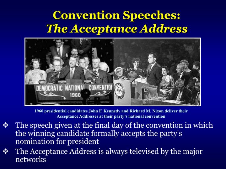The speech given at the final day of the convention in which the winning candidate formally accepts the party