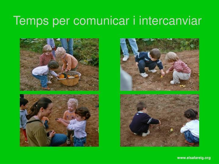 Temps per comunicar i intercanviar