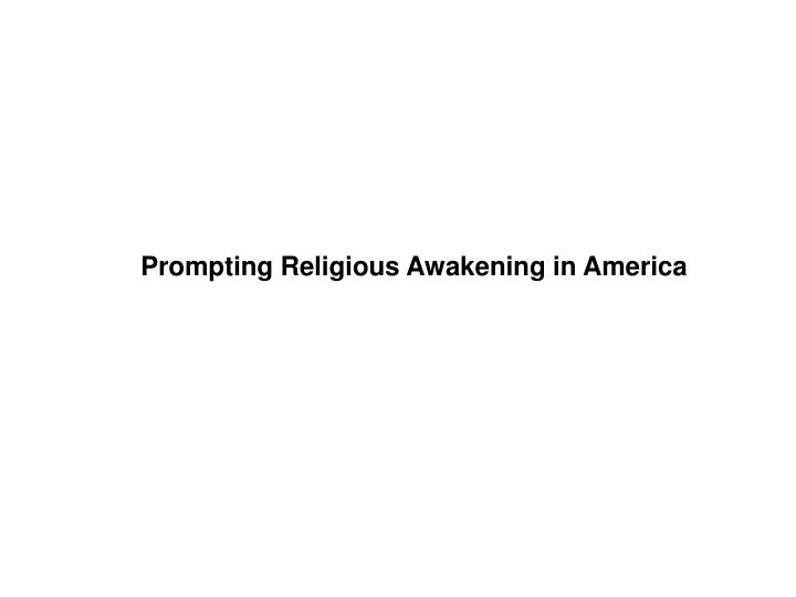 Prompting Religious Awakening in America