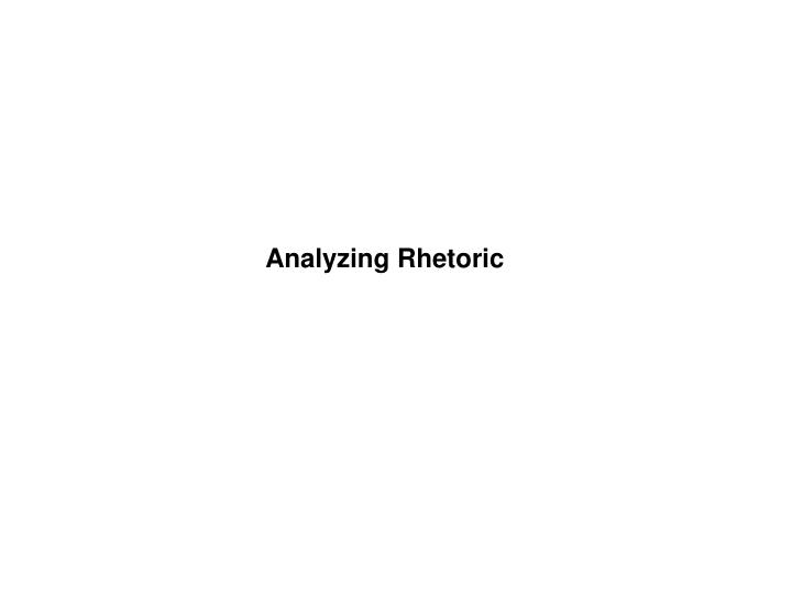 Analyzing Rhetoric