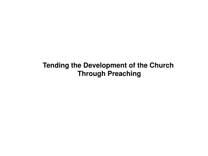 Tending the Development of the Church