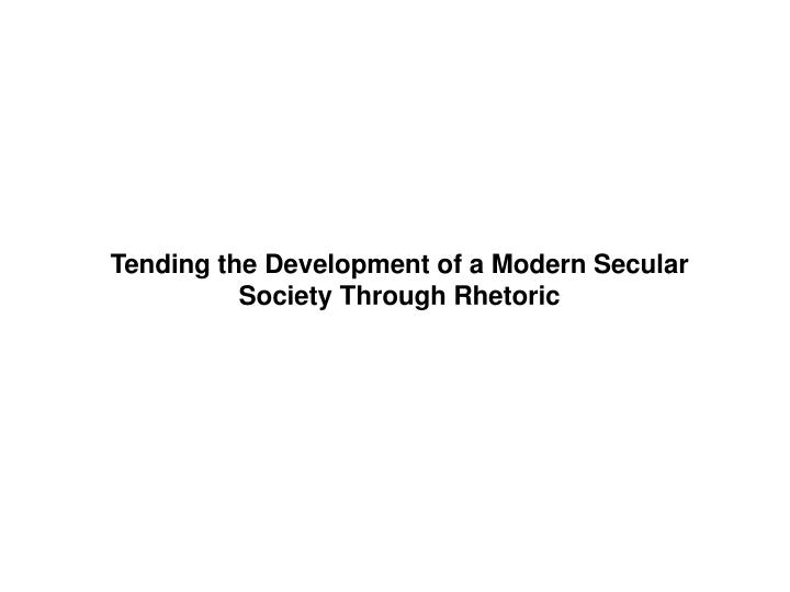 Tending the Development of a Modern Secular
