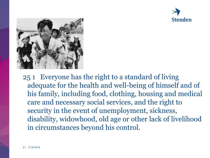 25 1   Everyone has the right to a standard of living adequate for the health and well-being of hi...