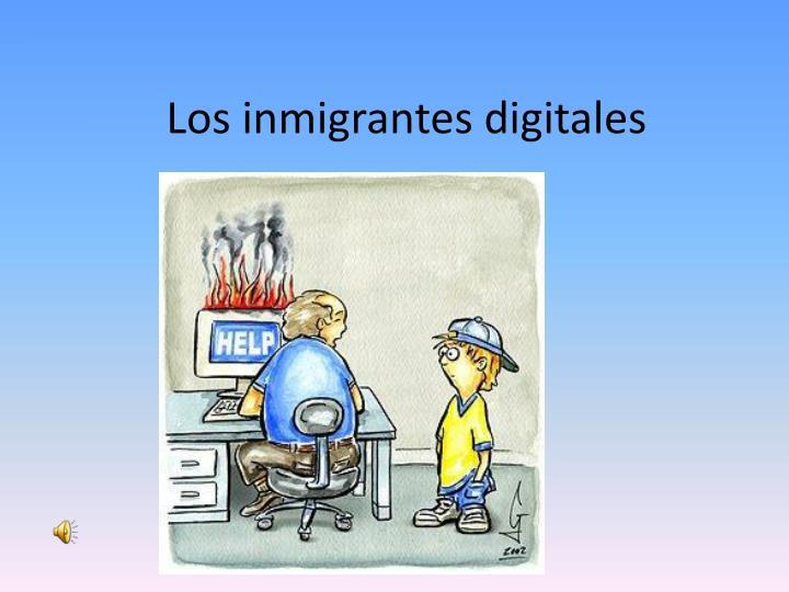 Los inmigrantes digitales