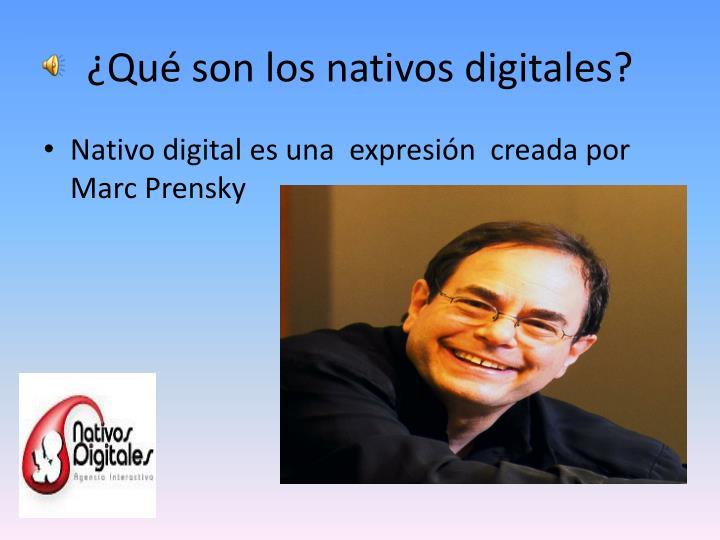 ¿Qué son los nativos digitales?
