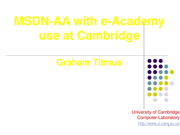 Msdn aa with e academy use at cambridge graham titmus