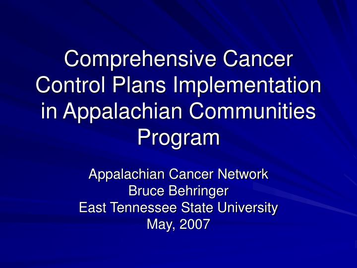 Comprehensive cancer control plans implementation in appalachian communities program