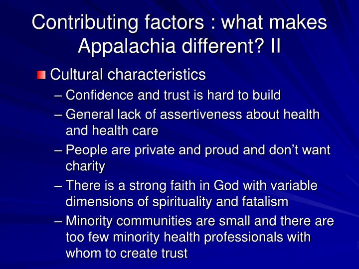Contributing factors : what makes Appalachia different? II