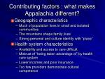 contributing factors what makes appalachia different