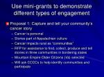 use mini grants to demonstrate different types of engagement
