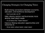 changing strategies for changing times
