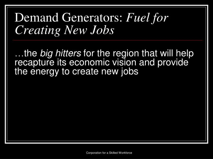 Demand Generators: