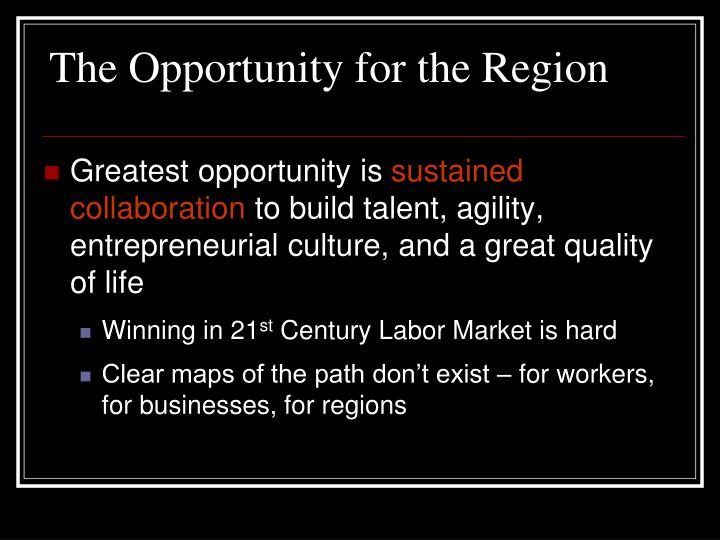 The Opportunity for the Region