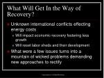 what will get in the way of recovery1