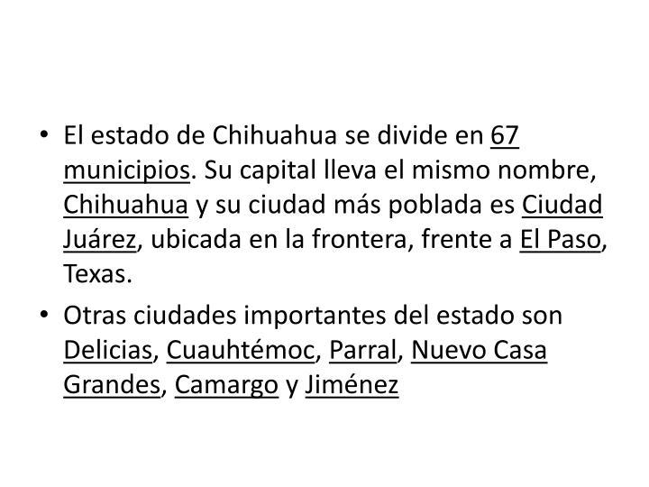 El estado de Chihuahua se divide en