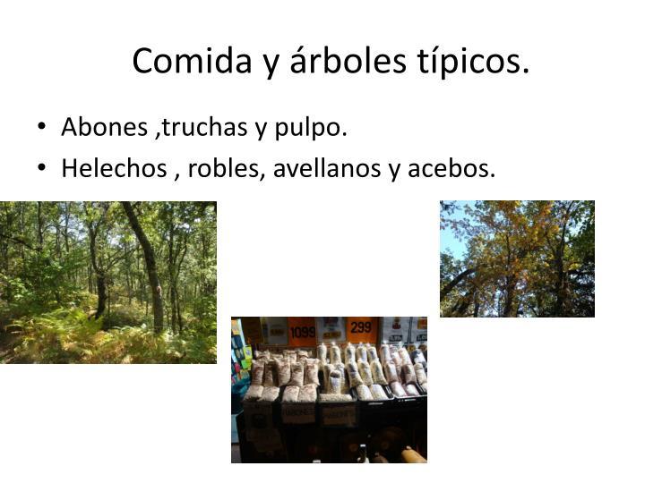 Comida y árboles típicos.