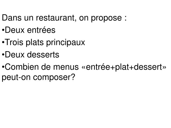 Dans un restaurant, on propose :