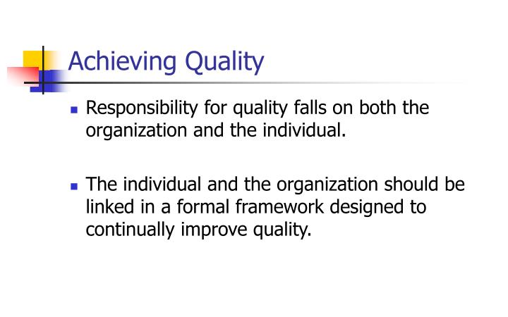 Achieving quality