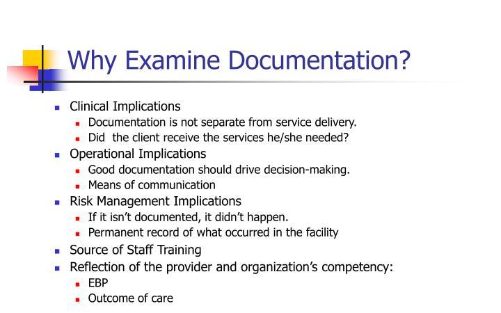 Why Examine Documentation?