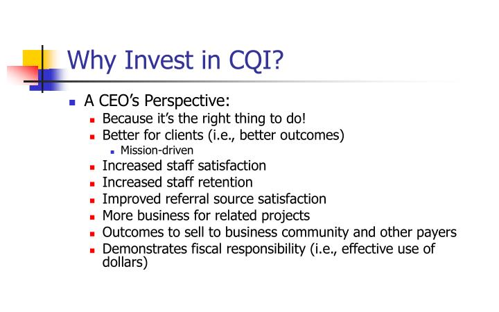 Why Invest in CQI?