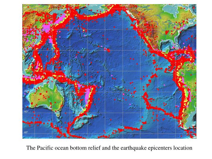 The Pacific ocean bottom relief and the earthquake epicenters location