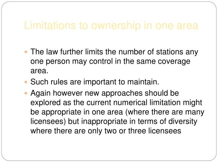 Limitations to ownership in one area